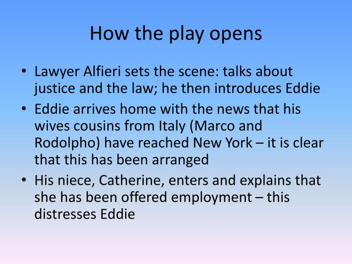alfieri tells the audience justice is Alfieri tells the audience 'justice is very  by stating in his opening speech of the play 'justice is very important here,' alfieri opens the audiences minds.