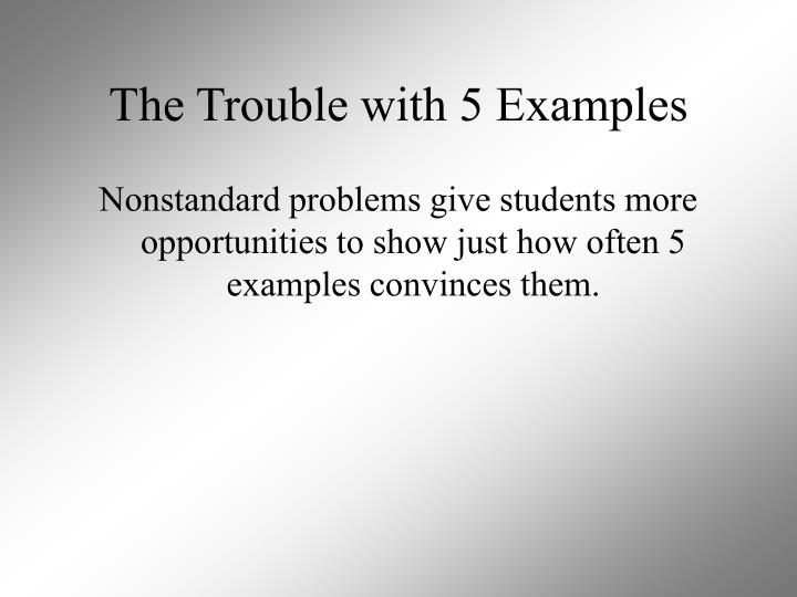 The Trouble with 5 Examples