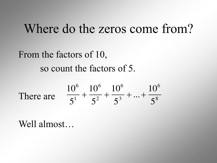 Where do the zeros come from?
