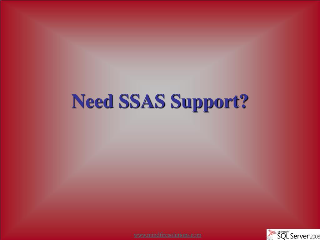 Need SSAS Support?