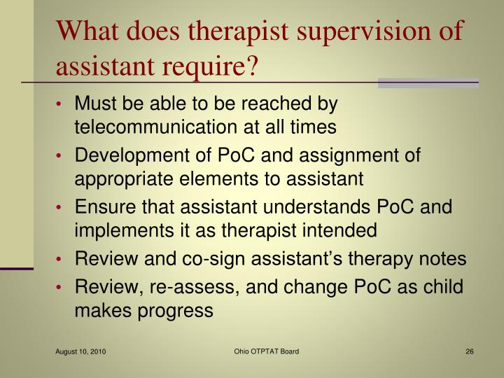 What does therapist supervision of assistant require?