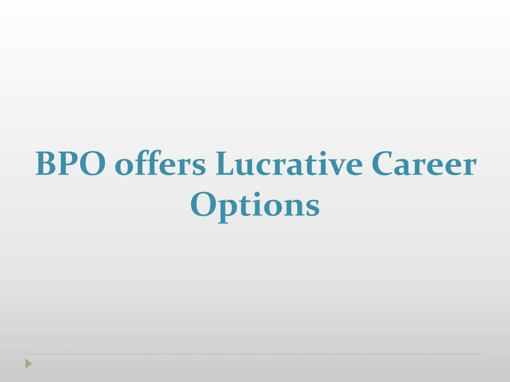 BPO offers Lucrative Career Options