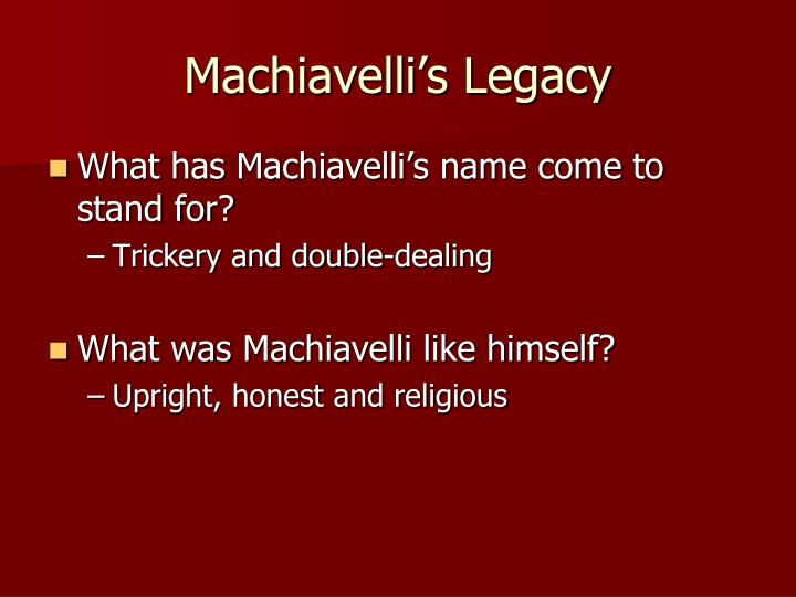 describe what a state might be like under a machiavellian ruler Machiavelli believes the state exists to make war, and a good ruler exists for only one purpose to make war, this is his only concern machiavelli are writing in two different eras in plato's era, man based philosophy on utopian ideals and principles.