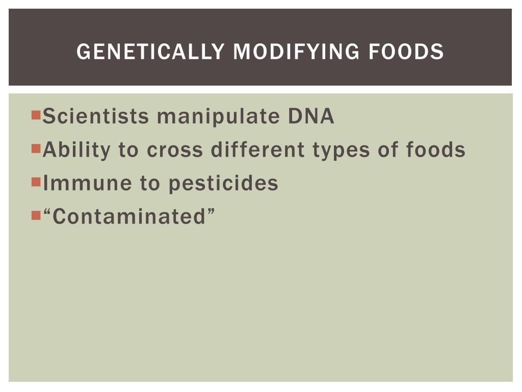 Genetically Modifying foods