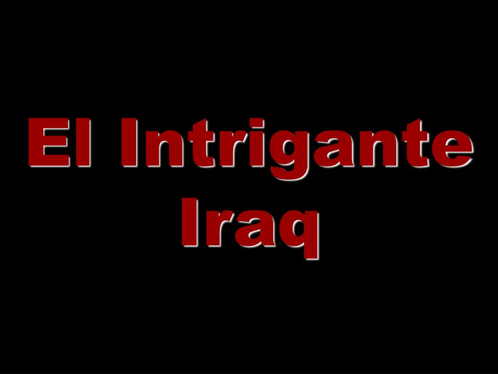 El Intrigante Iraq