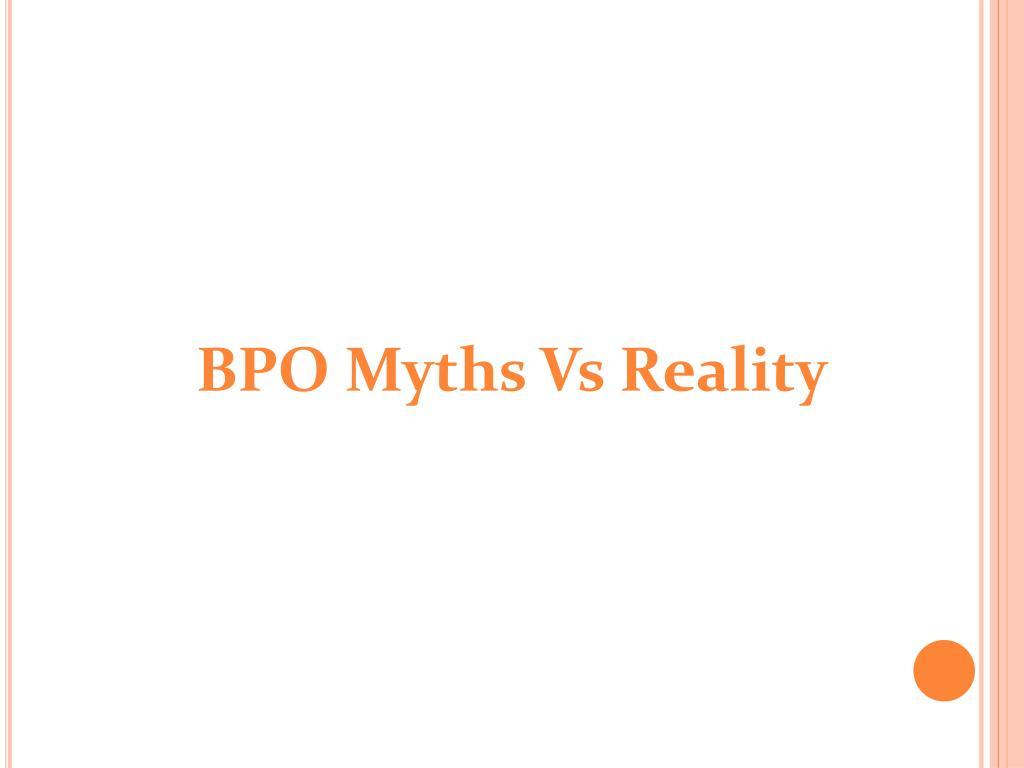 BPO Myths Vs Reality