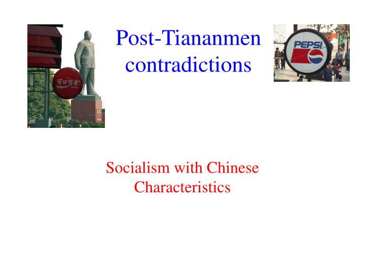 Post tiananmen contradictions