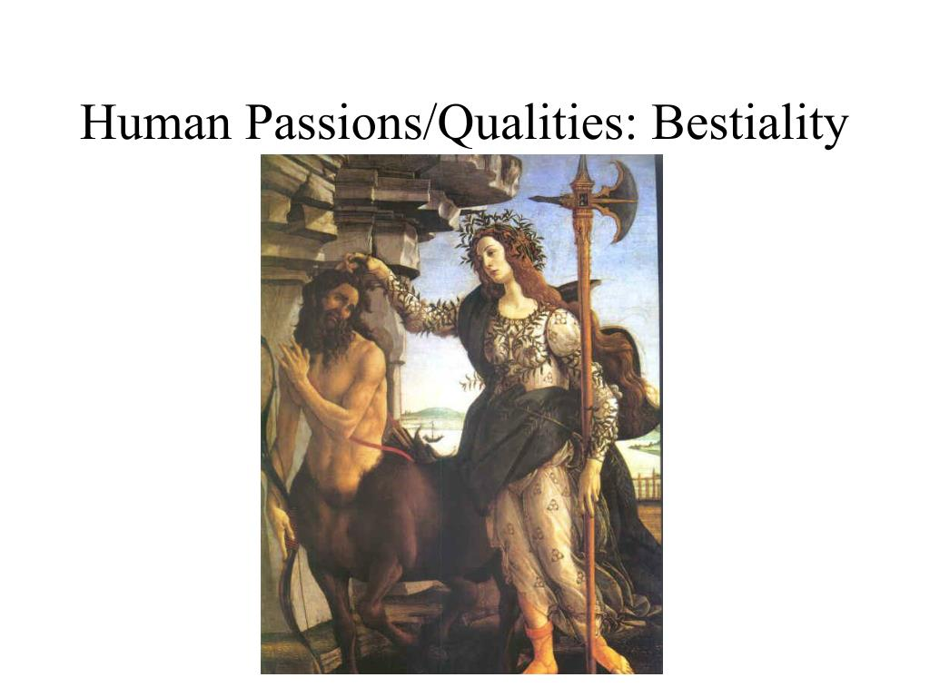 Human Passions/Qualities: Bestiality