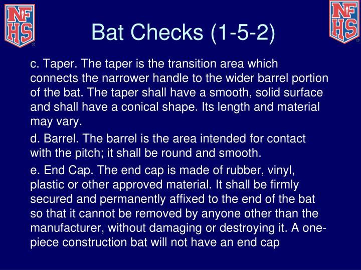 Bat Checks (1-5-2)
