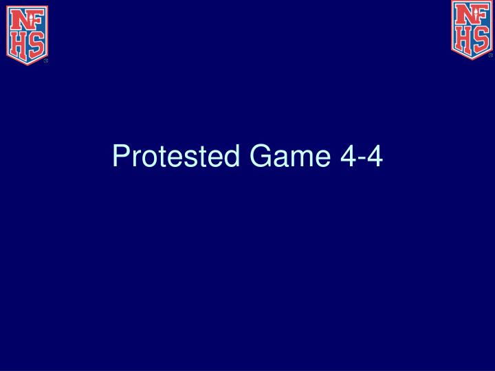 Protested Game 4-4