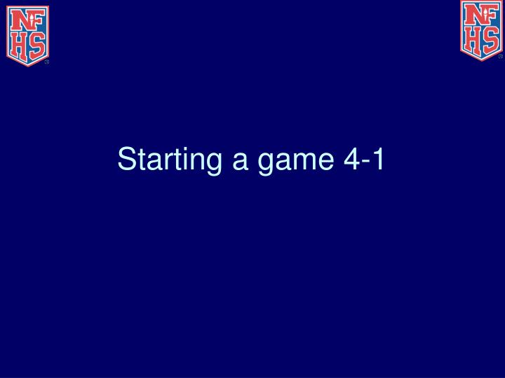 Starting a game 4 1