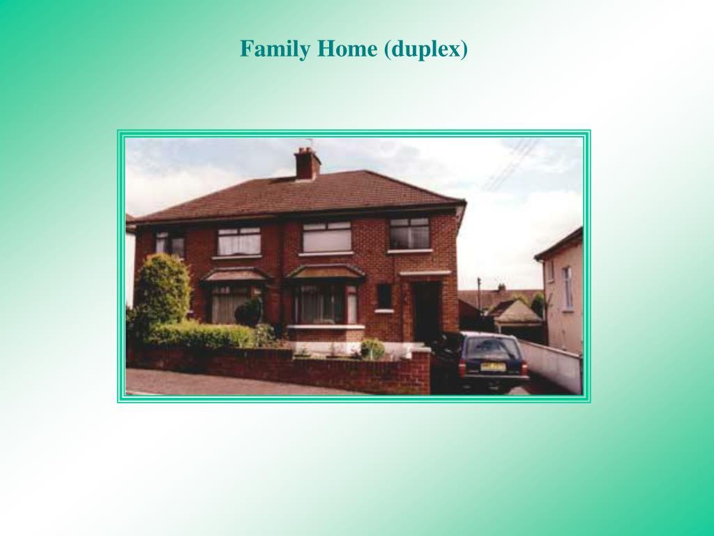 Family Home (duplex)