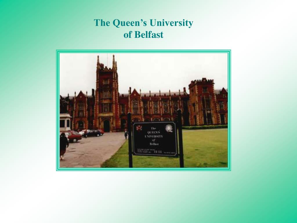 The Queen's University of Belfast