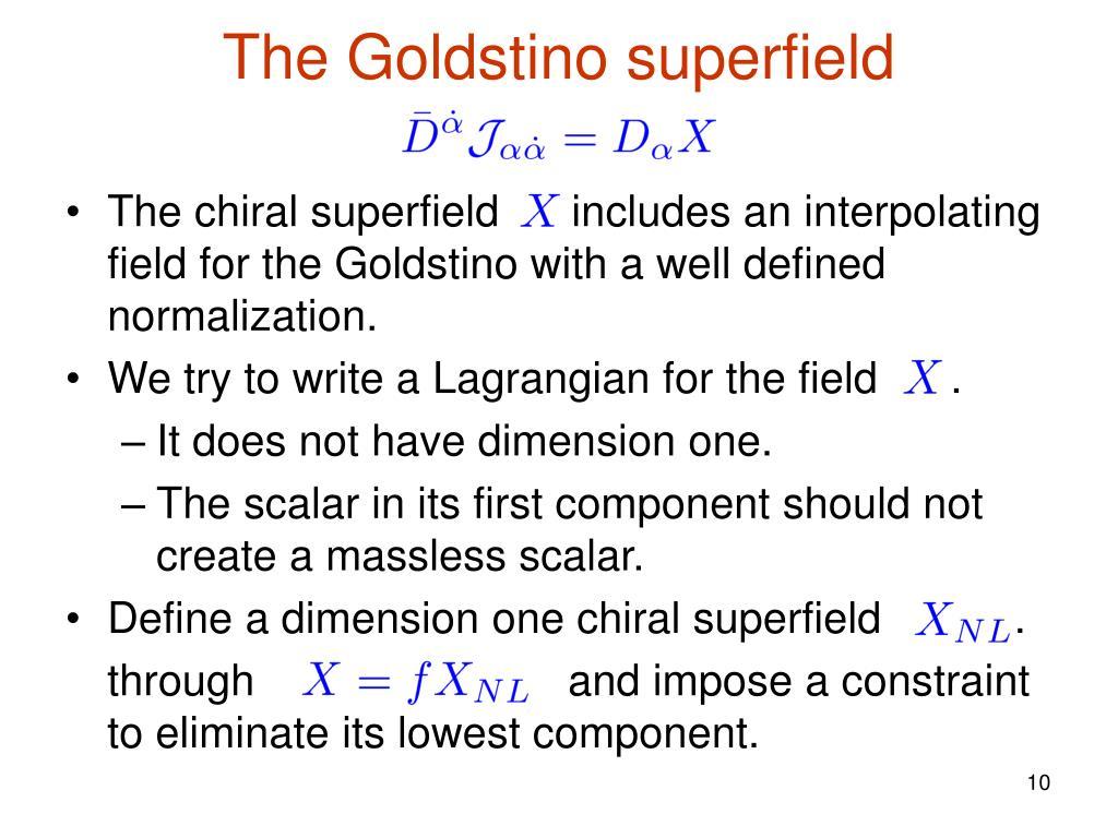 The Goldstino superfield