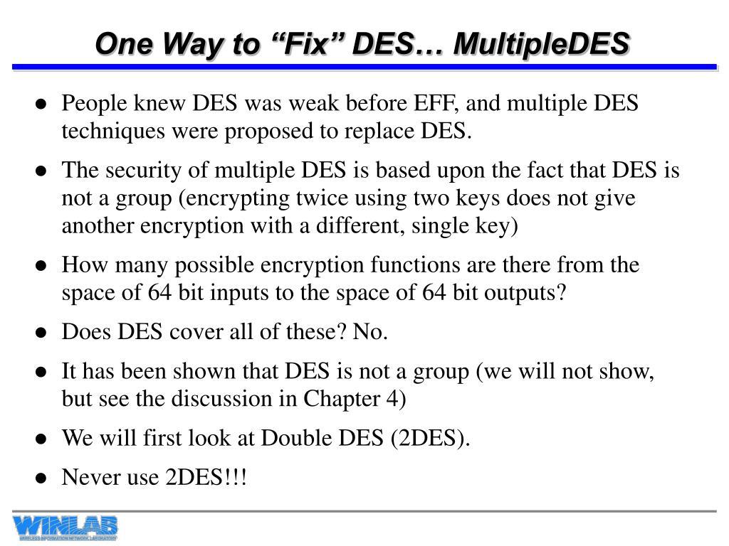 "One Way to ""Fix"" DES… MultipleDES"