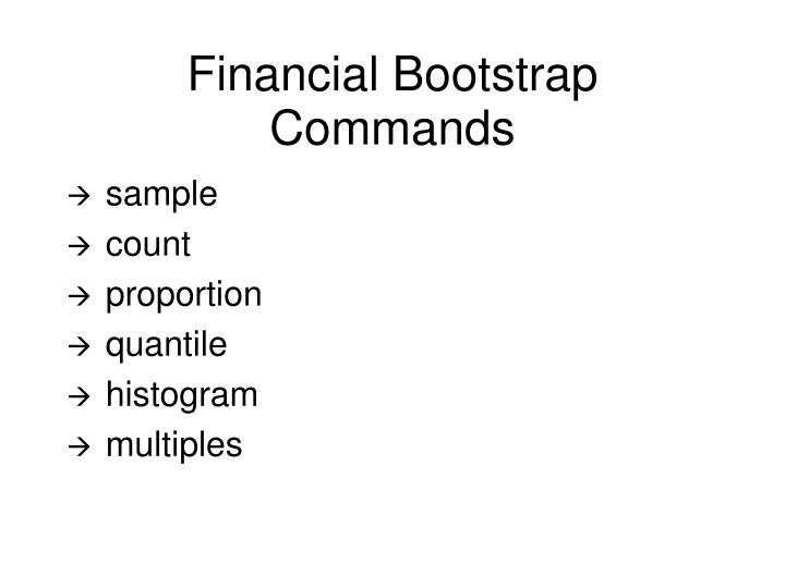 Financial bootstrap commands