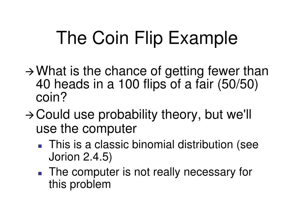 The Coin Flip Example