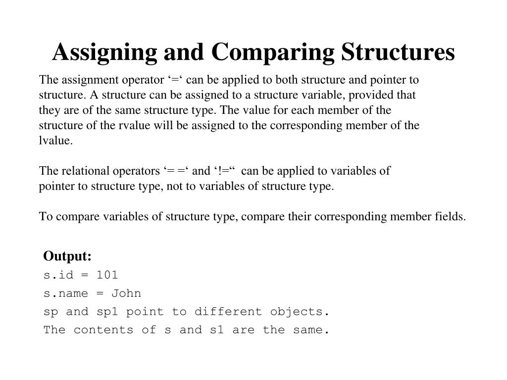 Assigning and Comparing Structures