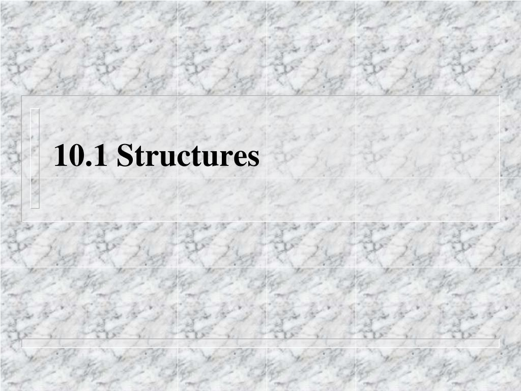 10.1 Structures