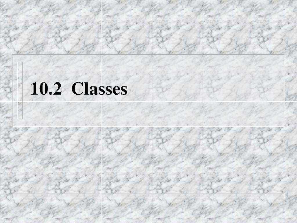 10.2  Classes