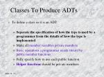 classes to produce adts