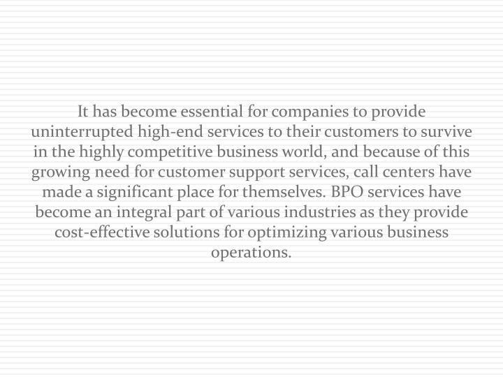 It has become essential for companies to provide uninterrupted high-end services to their customers ...