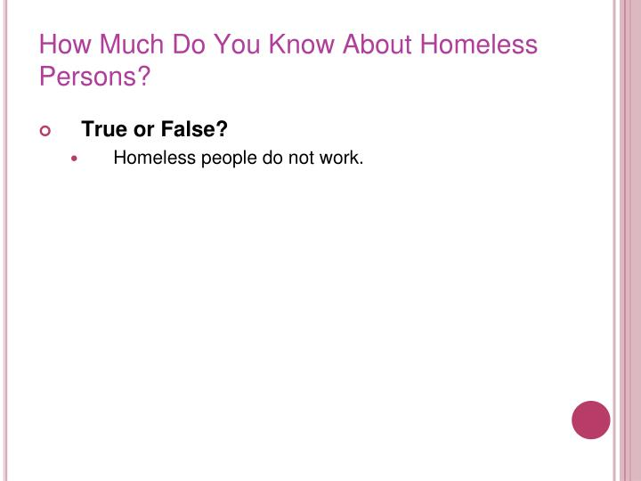 How Much Do You Know About Homeless Persons?