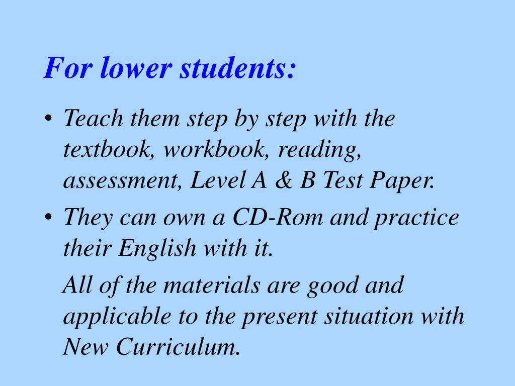 For lower students: