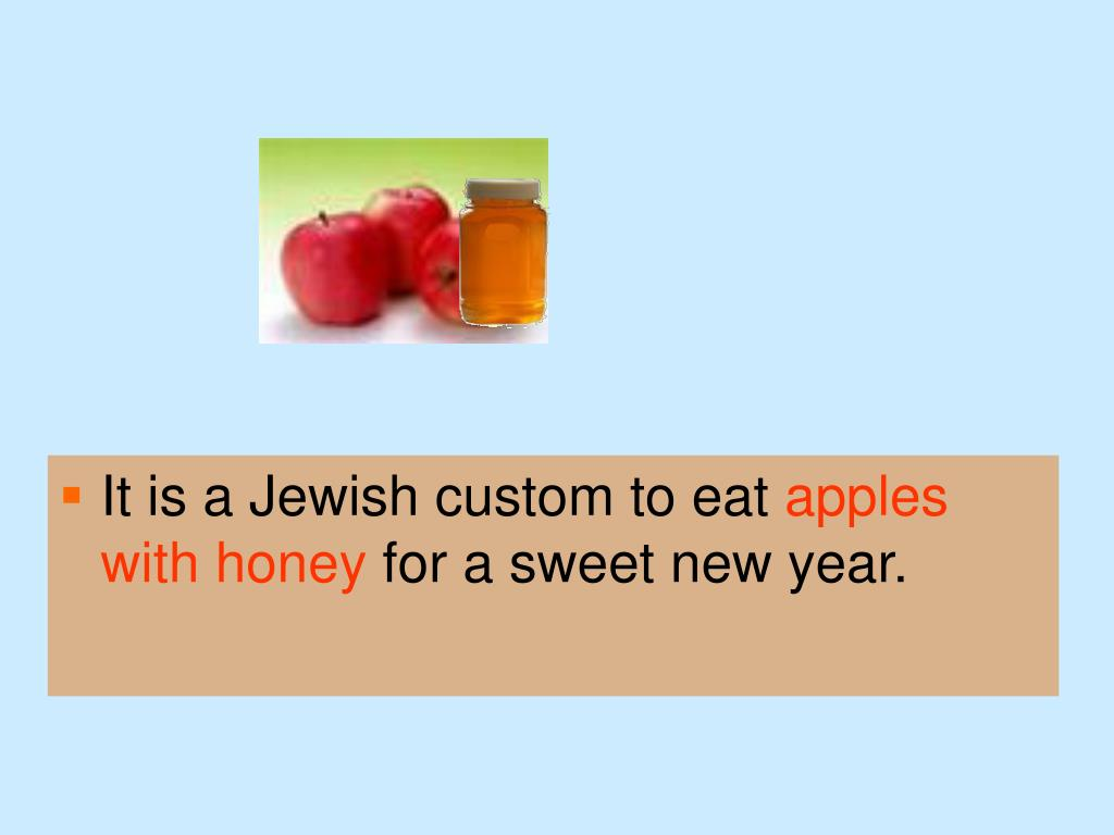 It is a Jewish custom to eat