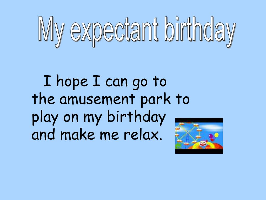 My expectant birthday