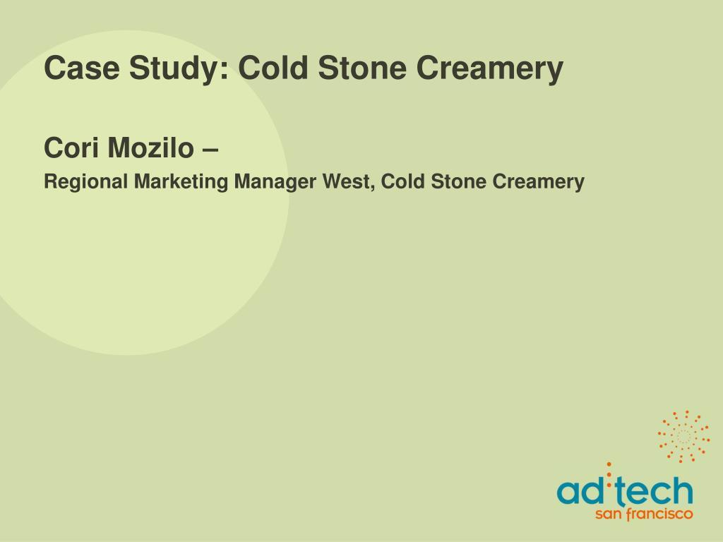 Case Study: Cold Stone Creamery