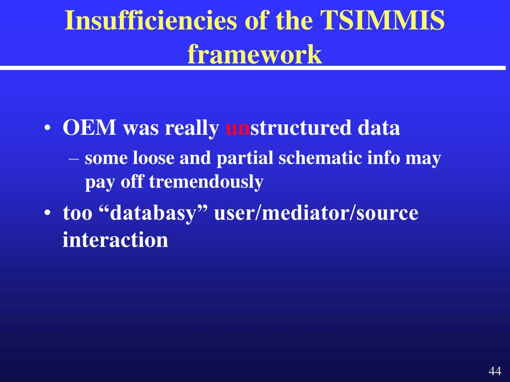 Insufficiencies of the TSIMMIS framework