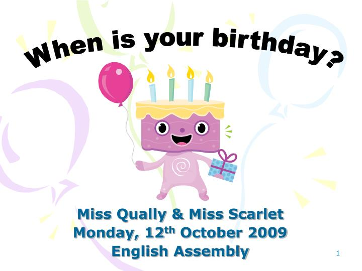 Miss qually miss scarlet monday 12 th october 2009 english assembly l.jpg