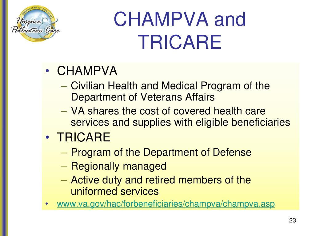 CHAMPVA and TRICARE