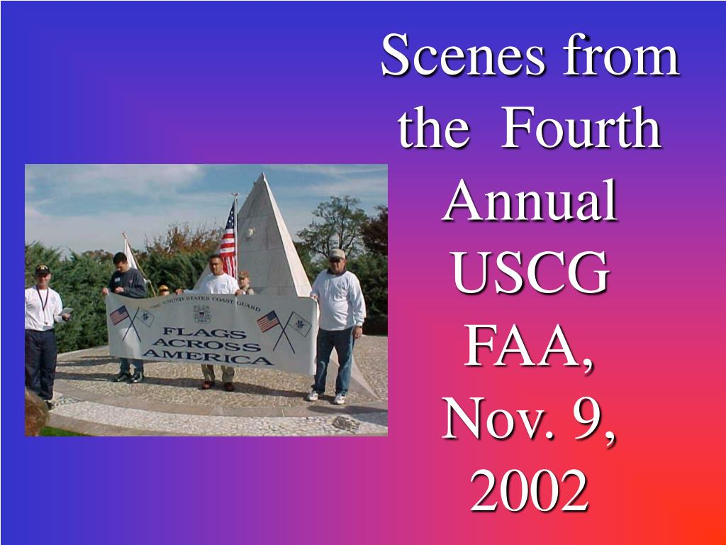 Scenes from the  Fourth Annual USCG FAA,