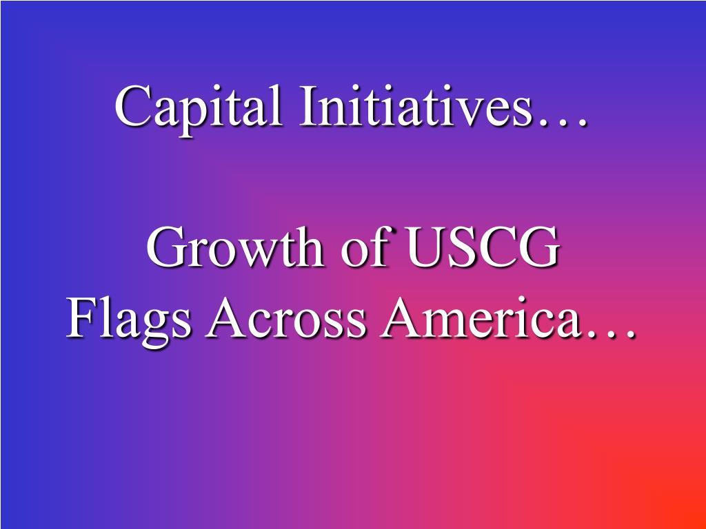 Capital Initiatives…