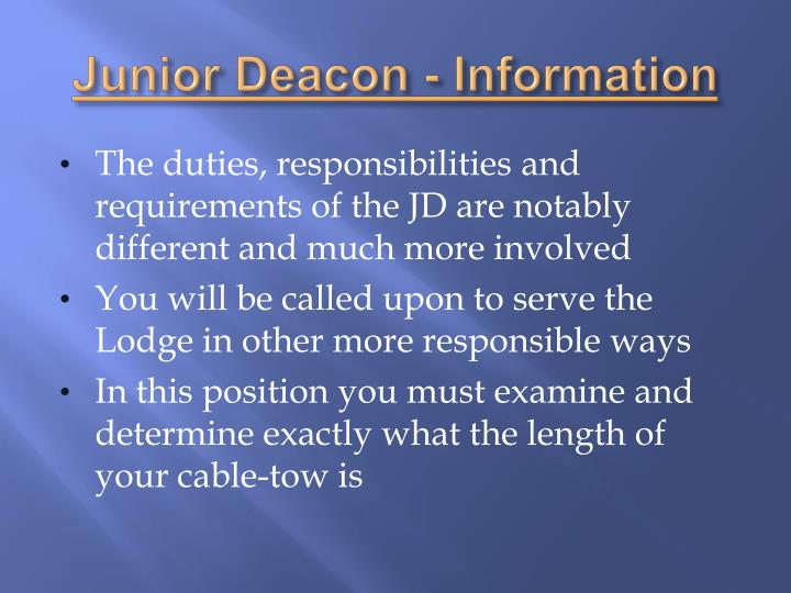 Junior Deacon - Information