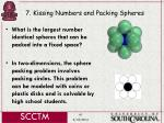 7 kissing numbers and packing spheres