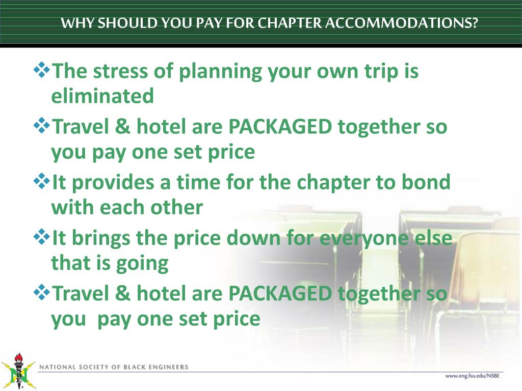 WHY SHOULD YOU PAY FOR CHAPTER ACCOMMODATIONS?