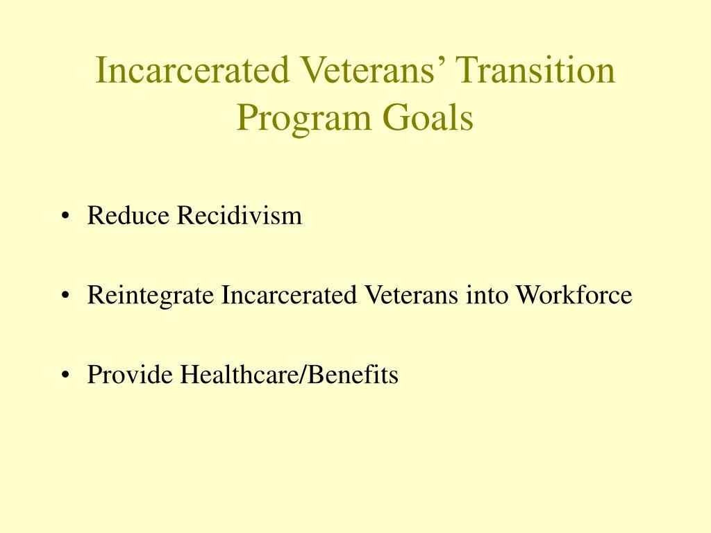 Incarcerated Veterans' Transition Program Goals