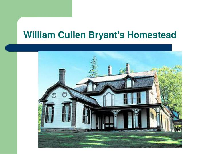 the early life and times of william cullen bryant Bryant genealogy sometimes two people  just about every aspect of their life has been influenced in some way by their ancestors  william cullen bryant (1794 - .