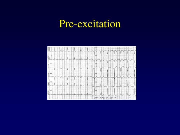 Pre-excitation