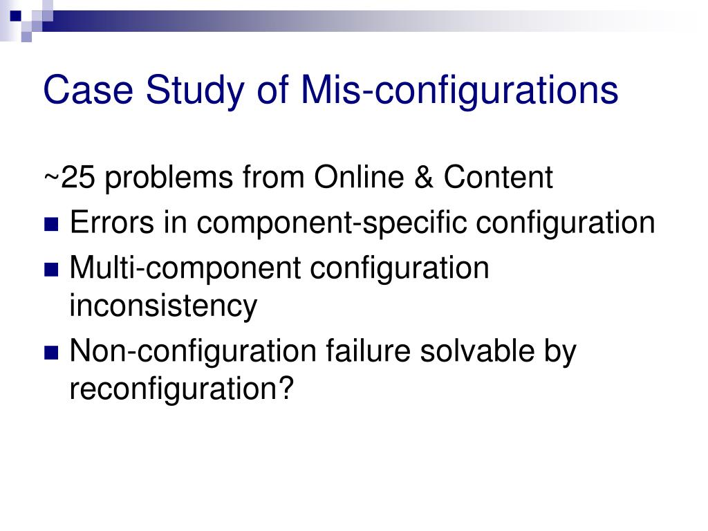 Case Study of Mis-configurations