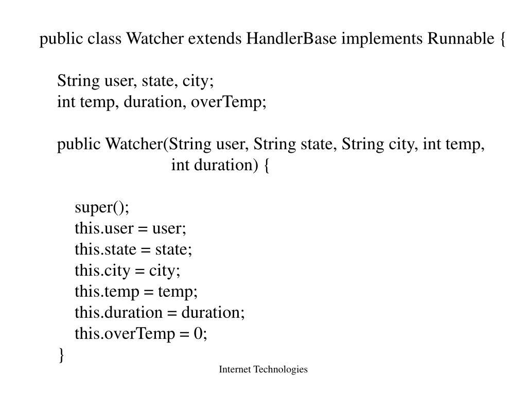 public class Watcher extends HandlerBase implements Runnable {