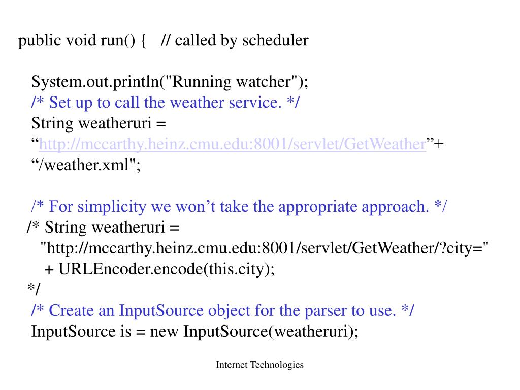 public void run() {   // called by scheduler
