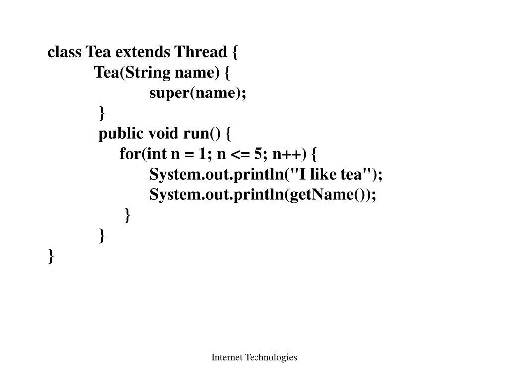 class Tea extends Thread {