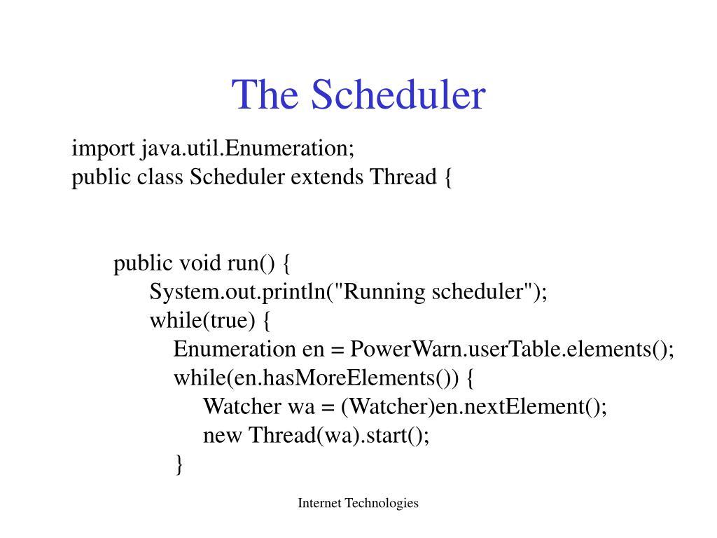 The Scheduler