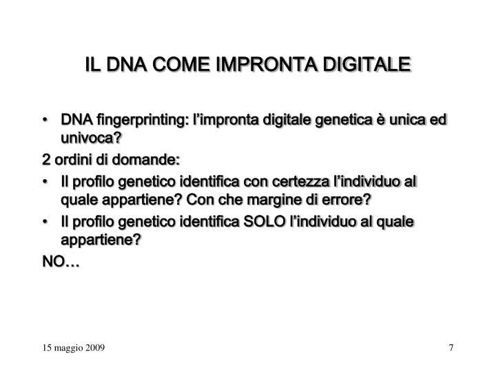 IL DNA COME IMPRONTA DIGITALE