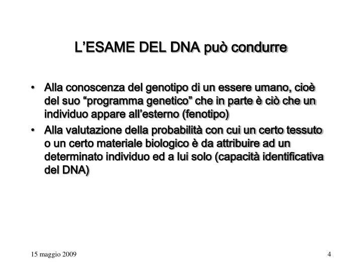L'ESAME DEL DNA può condurre