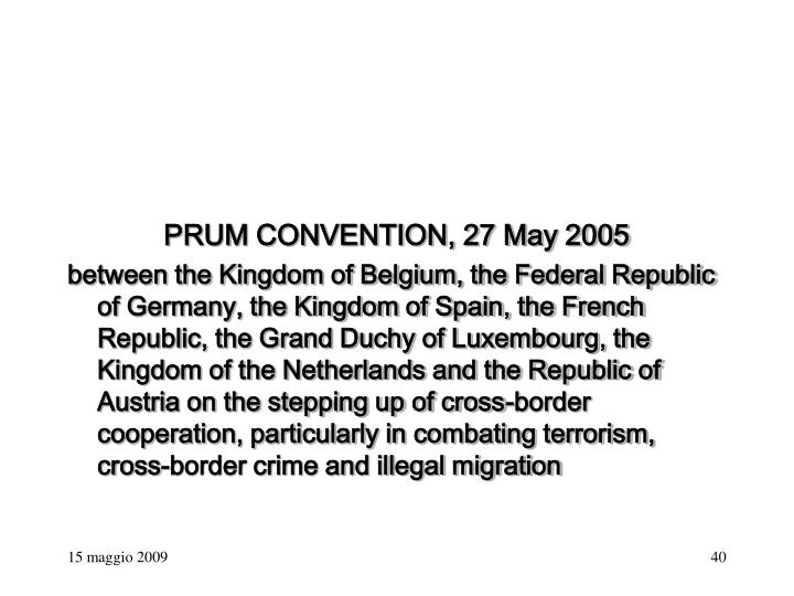 PRUM CONVENTION, 27 May 2005